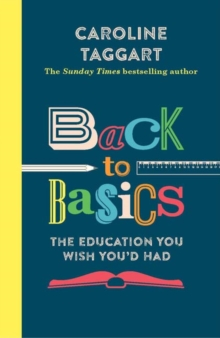 Back to Basics : The Education You Wish You'd Had, Paperback / softback Book