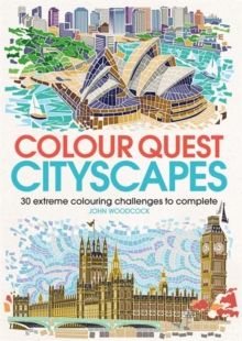 Colour Quest (R) Cityscapes : 30 Extreme Colouring Challenges to Complete, Paperback / softback Book