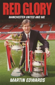Red Glory : Manchester United and Me, Hardback Book