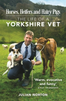 Horses, Heifers and Hairy Pigs : The Life of a Yorkshire Vet, Paperback / softback Book