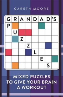 Grandad's Puzzles : Mixed Puzzles to Give Your Brain a Workout, Paperback / softback Book