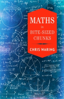 Maths in Bite-Sized Chunks, Hardback Book