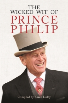 The Wicked Wit of Prince Philip, Hardback Book