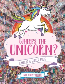 Where's the Unicorn? : A Magical Search-and-Find Book, Paperback / softback Book