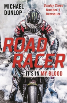 Road Racer : It's in My Blood, Paperback / softback Book