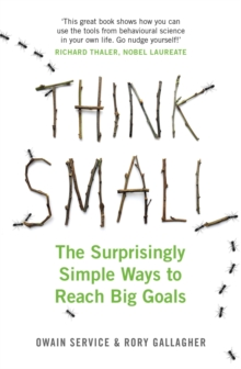 Think Small : The Surprisingly Simple Ways to Reach Big Goals, Paperback Book