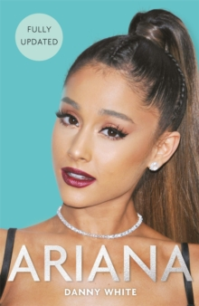 Ariana : The Biography, Paperback / softback Book