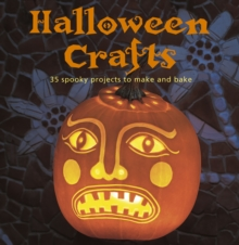 Halloween Crafts : 35 Spooky Projects to Make and Bake, Paperback Book