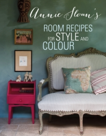 Annie Sloan's Room Recipes for Style and Colour, Hardback Book