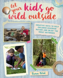 Let Your Kids Go Wild Outside, Paperback Book