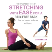The Little Pocket Book of Stretching with Ease for a Pain-free Back : Heal and Prevent Backache and Injury, Paperback / softback Book
