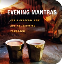 Evening Mantras : For a Peaceful Now and an Inspiring Tomorrow, Paperback Book