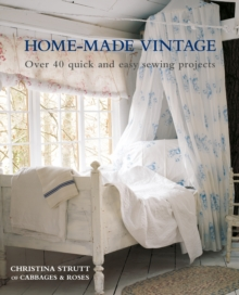 Home-Made Vintage : Over 40 Quick and Easy Sewing Projects, Paperback / softback Book