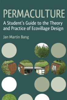 Permaculture : A Student's Guide to the Theory and Practice of Ecovillage Design, Paperback Book