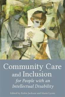 Community Care and Inclusion for People with an Intellectual Disability, Paperback / softback Book