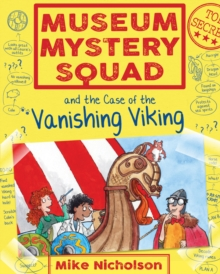 Museum Mystery Squad and the Case of the Vanishing Viking, Paperback / softback Book