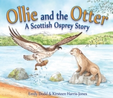Ollie and the Otter : A Scottish Osprey Story, Paperback Book