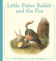 Little Sister Rabbit and the Fox, Hardback Book