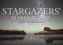 Stargazers' Almanac: A Monthly Guide to the Stars and Planets : 2018, Paperback Book