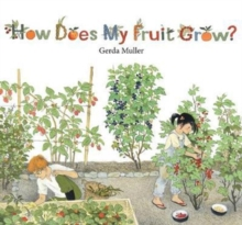 How Does My Fruit Grow?, Hardback Book