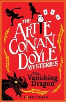 Artie Conan Doyle and the Vanishing Dragon, Paperback / softback Book