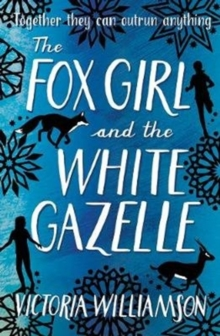 The Fox Girl and the White Gazelle, Paperback Book