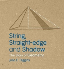 String, Straight-edge and Shadow : The Story of Geometry, Paperback Book