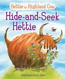 Hide-and-Seek Hettie : The Highland Cow Who Can't Hide!, Paperback / softback Book