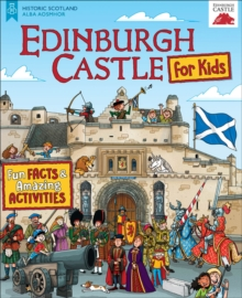 Edinburgh Castle for Kids : Fun Facts and Amazing Activities, Paperback / softback Book