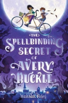 The Spellbinding Secret of Avery Buckle, Paperback / softback Book