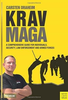 Krav Maga : A Comprehensive Guide for Individuals, Security, Law Enforcement and Arm, Paperback / softback Book