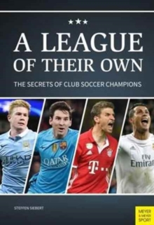 League of Their Own : The Secrets of Club Soccer Champions, Paperback Book