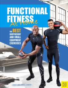 Functional Fitness at Home : The Best Bodyweight and Small Equipment Exercises, Paperback / softback Book