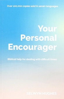 Your Personal Encourager : Biblical Help for Dealing with Difficult Times, Paperback Book