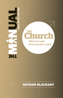 The Manual: The Church : What it is and how you play a part, Paperback / softback Book