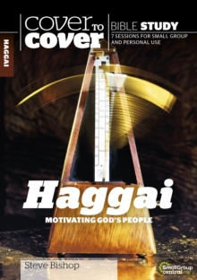 Haggai : Motivating God's People, Paperback / softback Book