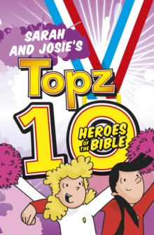 Sarah and Josie's Topz 10 Heroes of the Bible, Paperback / softback Book