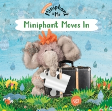 Miniphant Moves In : Miniphant & Me, Paperback Book