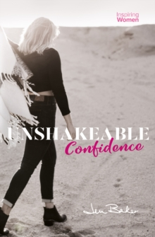 Unshakeable Confidence, Paperback / softback Book