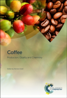 Coffee : Production, Quality and Chemistry, Hardback Book