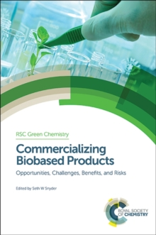Commercializing Biobased Products : Opportunities, Challenges, Benefits, and Risks, Hardback Book