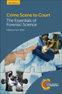 Crime Scene to Court : The Essentials of Forensic Science, Paperback Book