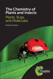 The Chemistry of Plants and Insects : Plants, Bugs, and Molecules, Paperback / softback Book