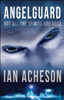 Angelguard : Not All the Spirits are Good, Paperback Book
