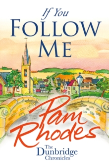 If You Follow Me : The Dunbridge Chronicles, Paperback Book