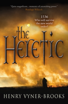 The Heretic : 1536 Who will survive the new world order?, Paperback / softback Book