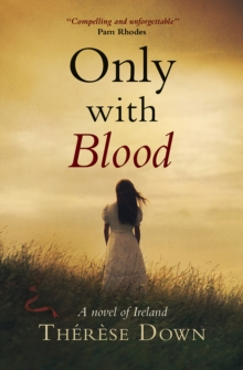 Only with Blood : A Novel of Ireland, Paperback / softback Book