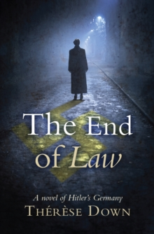 The End of Law : A Novel of Hitler's Germany, Paperback Book