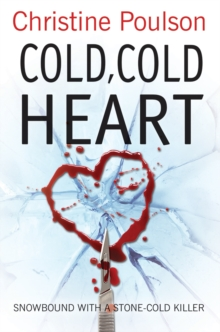 Cold, Cold Heart : Snowbound with a stone-cold killer, Paperback / softback Book