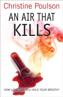 An Air That Kills : How long can you hold your breath?, Paperback / softback Book